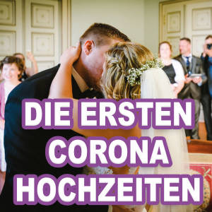 Die ersten Corona Hochzeiten